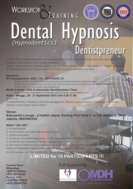 WORKSHOP III HYPNODONTIC BATCH 1 26-27 September 2015 DENTISTPRENEUR JAKARTA