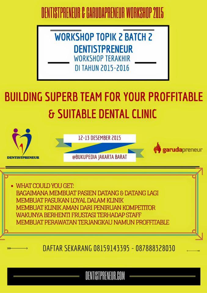 Workshop Dentistpreneur 'Building Superb Team for Dental Clinic'